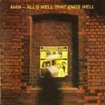 MAN - All's Well That Ends Well (Deluxe 3 CD Boxset Edition)