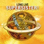 SUPERSISTER - Long Live Supersister! (Remastered)