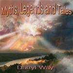 WAY DARRYL - Myths, Legends And Tales