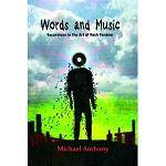ANTHONY MICHAEL - Words And Music - Excursions in the Art of Rock Fandom