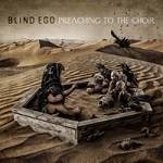 BLIND EGO - Preaching To The Choir (LP)