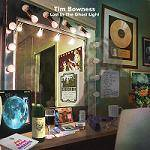 BOWNESS TIM - Lost In The Ghost Light (CD+DVD)