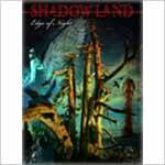 SHADOWLAND - Edge Of Night (DVD+ 2 CD)
