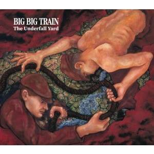 BIG BIG TRAIN - The Underfall Yard - Remixed and Remastered (2 CD)