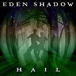 EDEN SHADOW - Hail (EP)