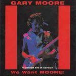 MOORE GARY - We Want Moore [Remastered]