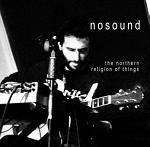 NOSOUND - The Northern Religion Of Things