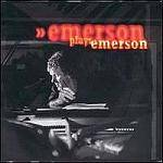 EMERSON KEITH - Emerson Plays Emerson