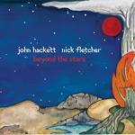 HACKETT JOHN & FLETCHER NICK - Beyond The Stars