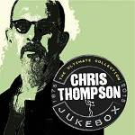 THOMPSON CHRIS - Jukebox: The Ultimate Collection: 2 CD Remastered