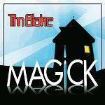 BLAKE TIM - Magick (Remastered Edition)
