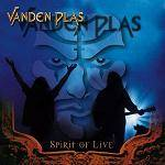VANDEN PLAS - Spirit Of Live