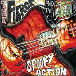 FIERCE AND THE DEAD - Spooky Action