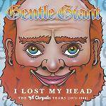 GENTLE GIANT - I Lost My Head - The Albums 1975-1980 (2012 Remaster) (4 CD)