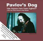 PAVLOV'S DOG - Has Anyone Here Seen Sigfried? (The Lost 3rd Album)