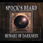 SPOCKS BEARD - Beware Of Darkness (Special Edition)