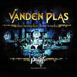 VANDEN PLAS - The Seraphic Live Work (CD+DVD)