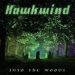 HAWKWIND - Into The Woods (Deluxe CD Edition)