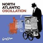 NORTH ATLANTIC OSCILLATION - Grind Show