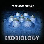PROFESSOR TIP TOP - Exobiology