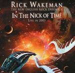 WAKEMAN RICK - In The Nick Of Time - Live 2003 - Remastered Edition