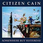 CITIZEN CAIN - Somewhere But Yesterday (Remastered)