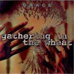 GRACE - Gathering In The Wheat (2 CD)