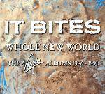 IT BITES - Whole New World (4 CD)