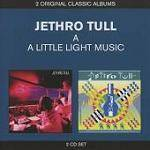 JETHRO TULL - A / A Little Light Music (2 CD)