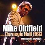 OLDFIELD MIKE - Carnegie Hall 1993