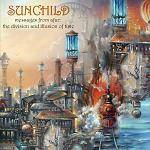 SUNCHILD - Messages From Afar: The Division And Illusion Of Time